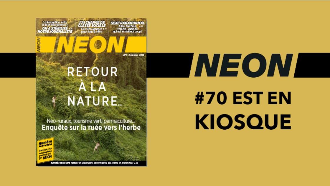 Retour à la nature, sexe paranormal, changer de classe sociale, cyber-harcèlement… NEON #70 est en kiosque