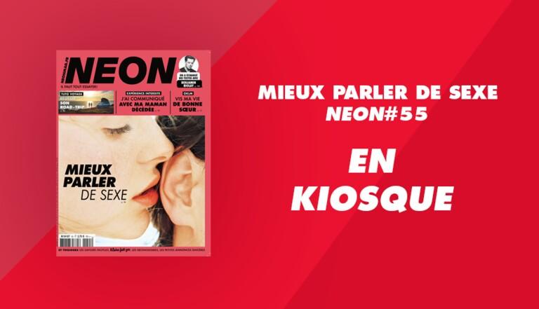 Mieux parler de sexe : NEON #55 est en kiosque