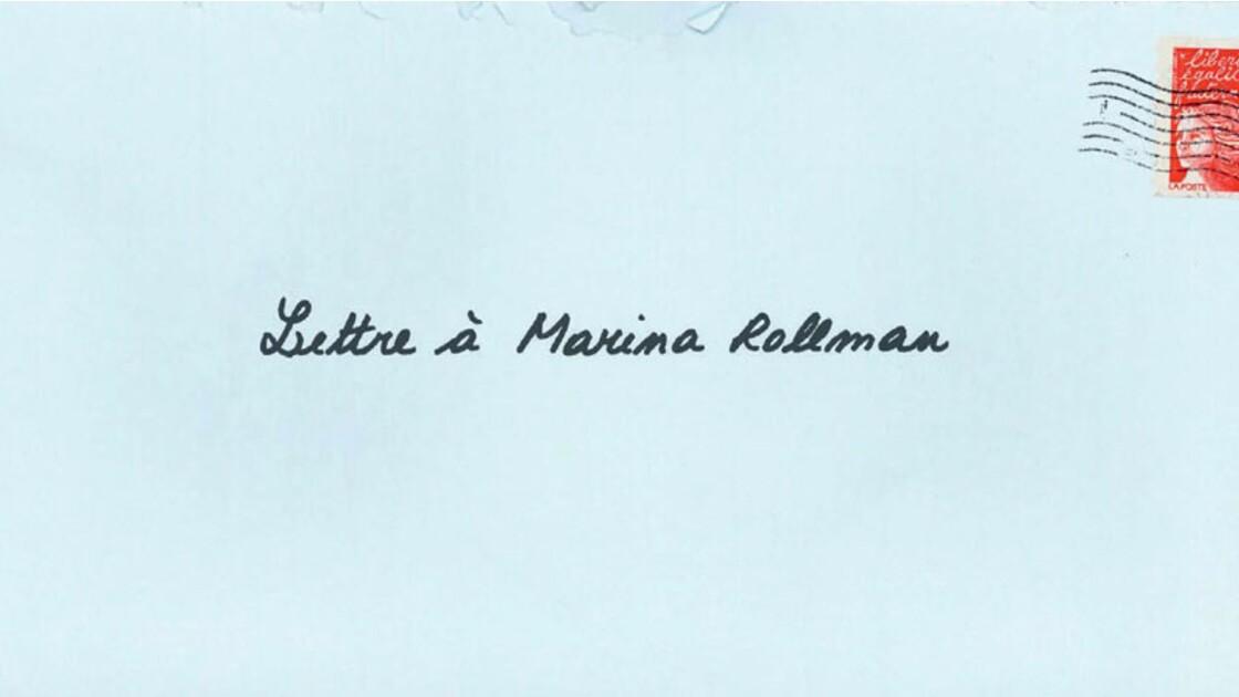 La lettre de... Marina Rollman