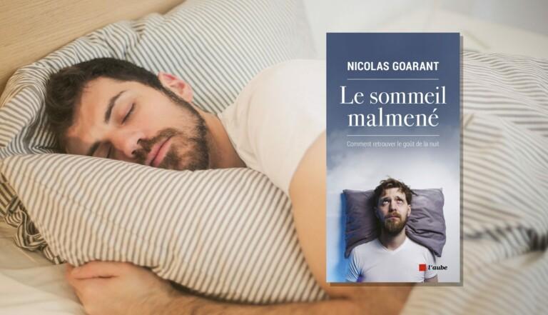 """""""Créer un ministère en charge du Sommeil, pourquoi pas ?"""" – Nicolas Goarant, auteur de """"Le sommeil malmené"""""""