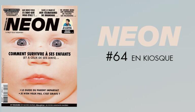 Survivre à ses enfants, 15 jours avec les interdits religieux, la prostitution sur Vivastreet : NEON #64 est sorti