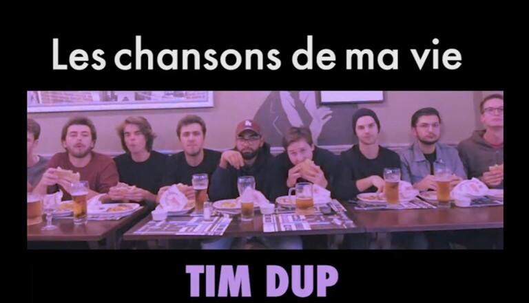 Tim Dup : les chansons de ma vie