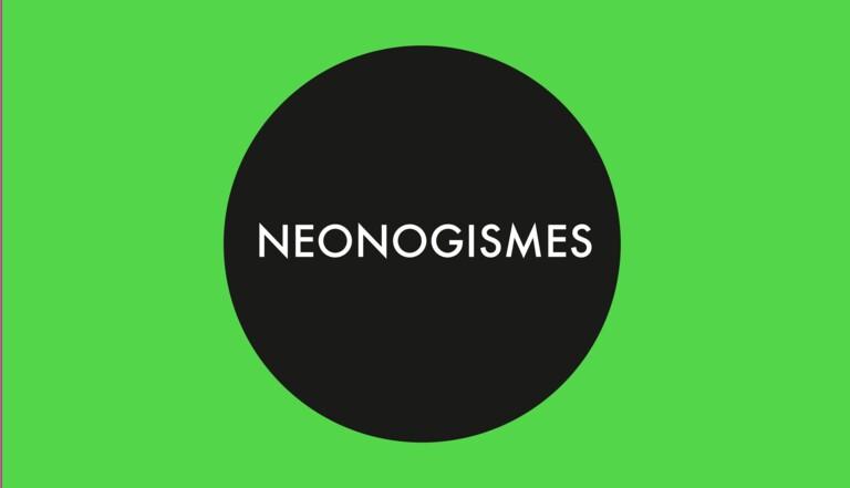 NEONogismes en V*