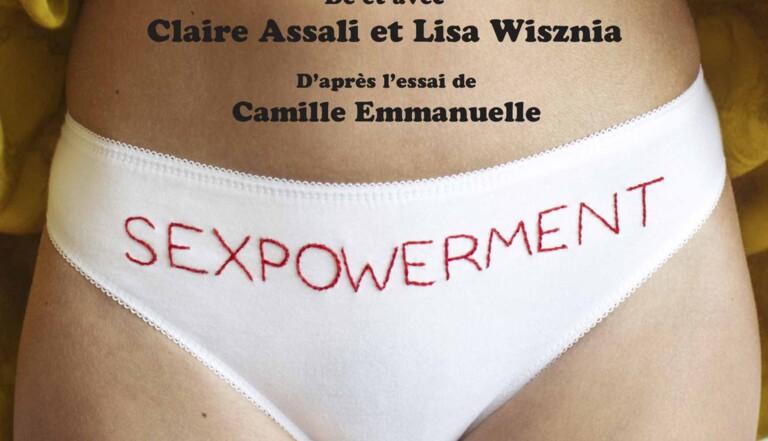 """4 bonnes raisons d'aller voir """"Sexpowerment"""", le spectacle qui libère la sexualité"""