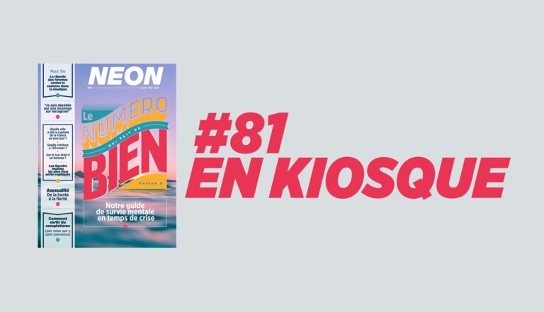 Guide de survie mentale, violences sur les asexuel·le·s, sortir du complotisme... NEON #81 est en kiosque